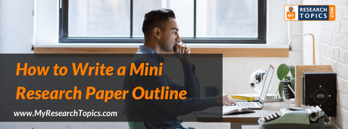 How to Write a Mini Research Paper Outline