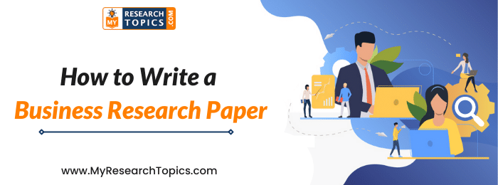 How to Write a Business Research Paper