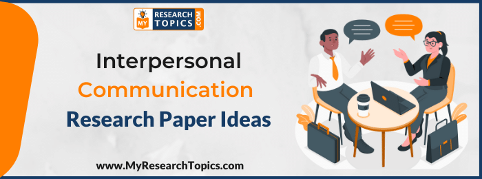 Interpersonal Communication Research Paper Ideas