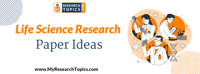 Life Science Research Paper IdeasLife Science Research Paper Ideas