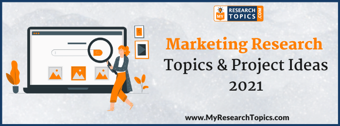 Marketing Research Topics & Project Ideas