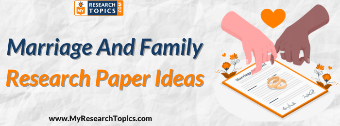 Marriage And Family Research Paper Ideas