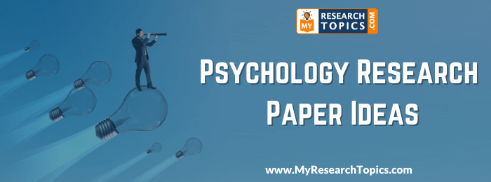 Psychology Research Paper Ideas