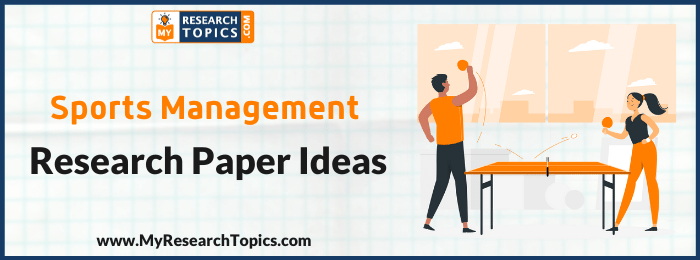 Sports Management Research Paper Ideas