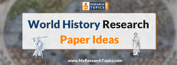 World History Research Paper Ideas