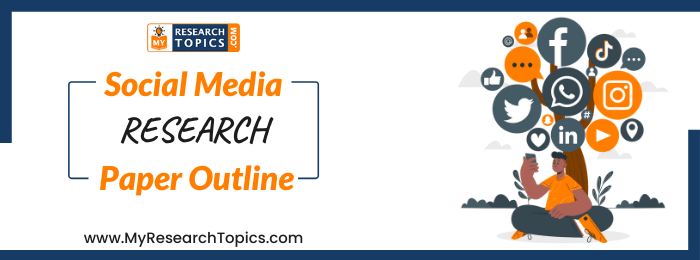 Social Media Research Paper Outline