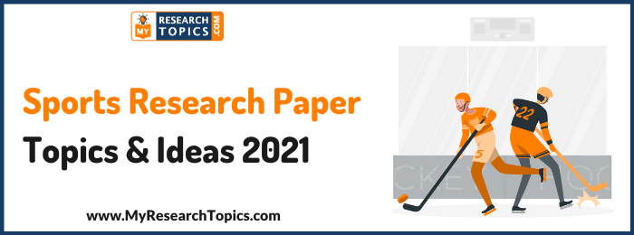 Sports Research Paper Topics & Ideas 2021