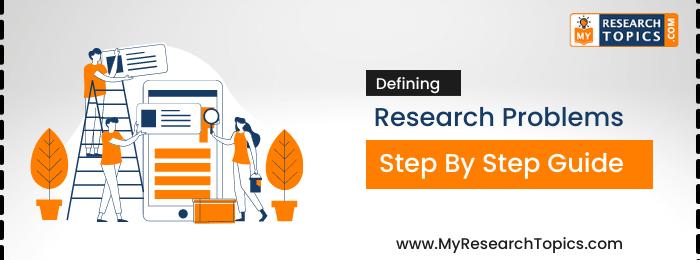 DefiningDefining Research Problems