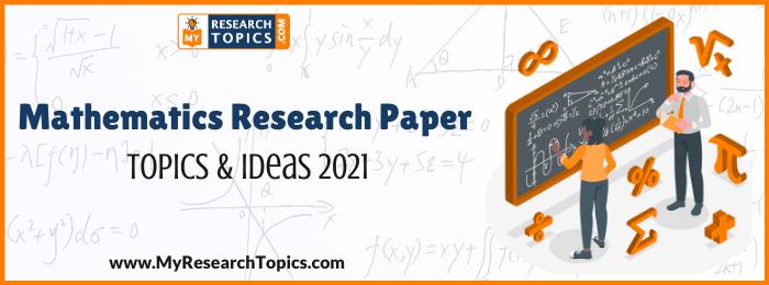 Mathematics Research Paper Topics & Ideas
