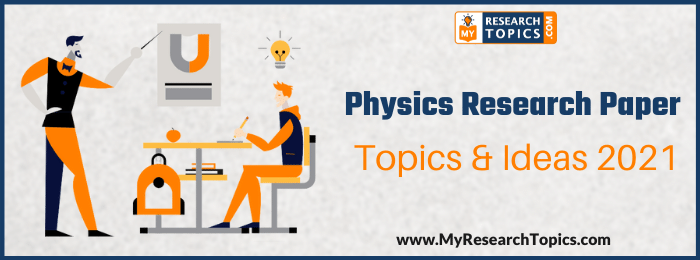 Physics Research Paper Topics & Ideas