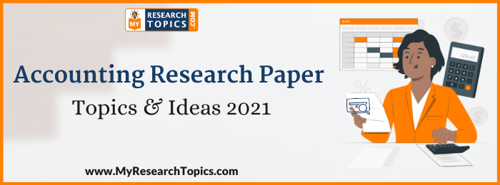 Accounting Research Paper Topics & Ideas