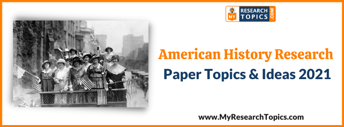 American History Research Paper Topics & Ideas