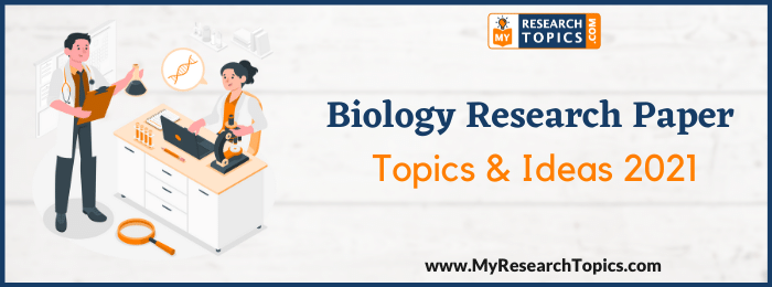 Biology Research Paper Topics & Ideas
