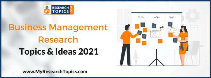 Business Management Research Topics & Ideas