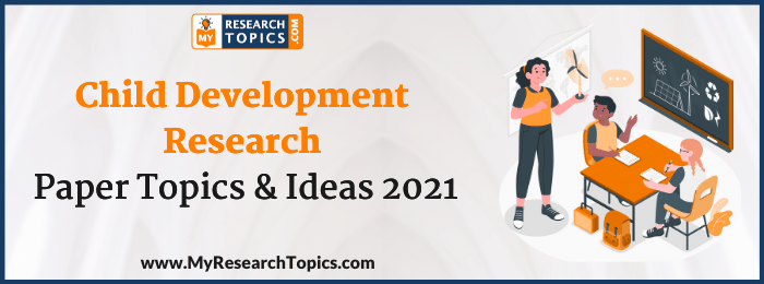 Child Development Research Paper Topics & Ideas