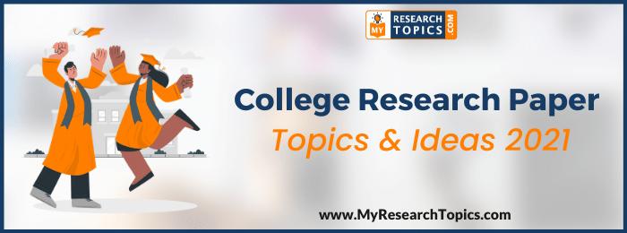 College Research Paper Topics & Ideas