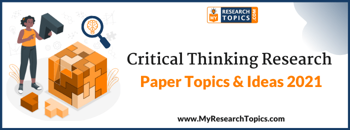 Critical Thinking Research Paper Topics & Ideas