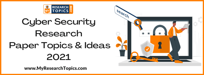 Cyber Security Research Paper Topics & Ideas