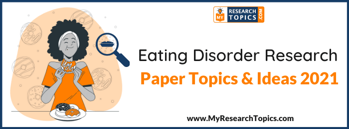 Eating Disorder Research Paper Topics & Ideas