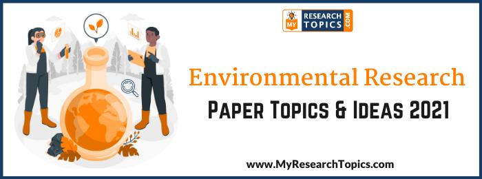 Environmental Research Paper Topics & Ideas