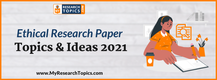 Ethical Research Paper Topics & Ideas