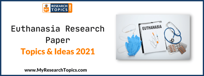 Euthanasia Research Paper Topics & Ideas