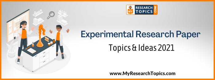 Experimental Research Paper Topics & Ideas