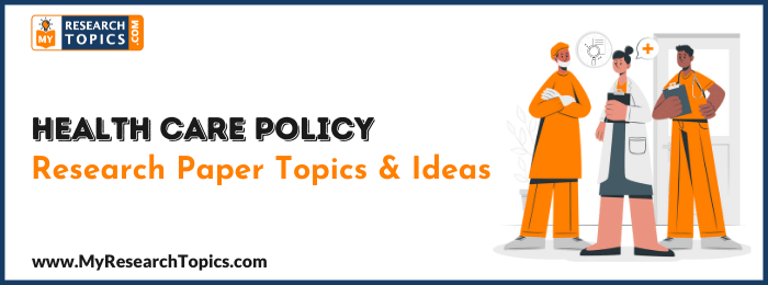 Health Care Policy Research Paper Topics & Ideas