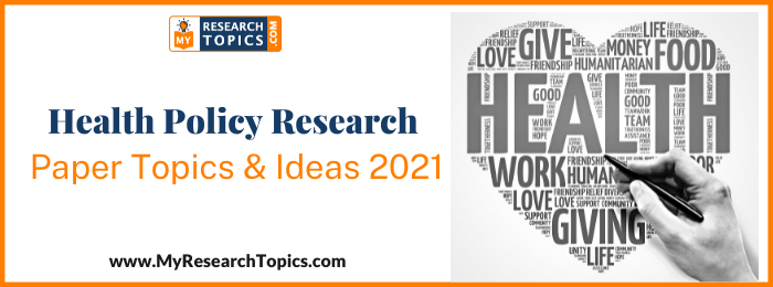Health Policy Research Paper Topics & Ideas
