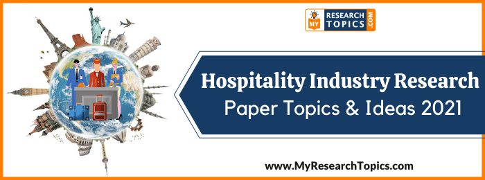 Hospitality Industry Research Paper Topics & Ideas