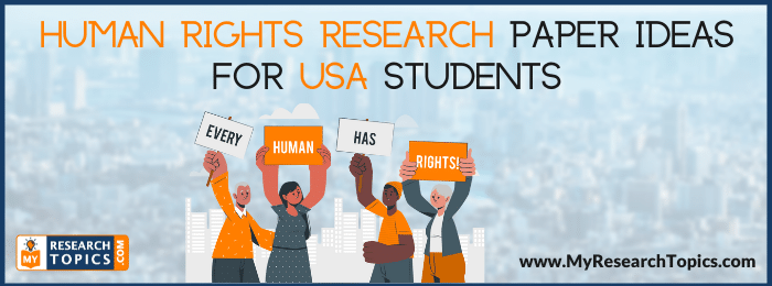 Human Rights Research Paper Ideas for USA Students