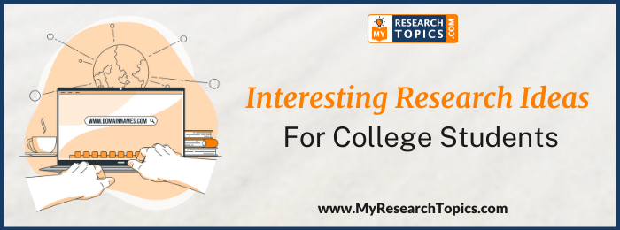 Interesting Research Ideas For College Students