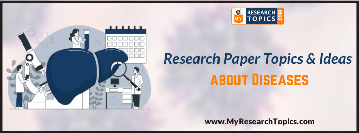 Research Paper Topics & Ideas about Diseases