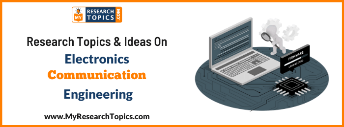 Research Topics & Ideas On Electronics Communication Engineering