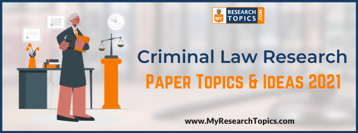 Criminal Law Research Paper Topics & Ideas